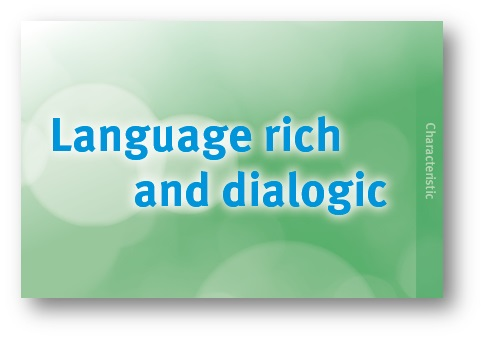 Language rich and dialogic